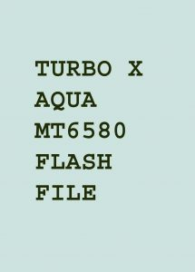 TURBO X AQUA FIRMWARE FLASH FILE (STOCK ROM) | firmwareus